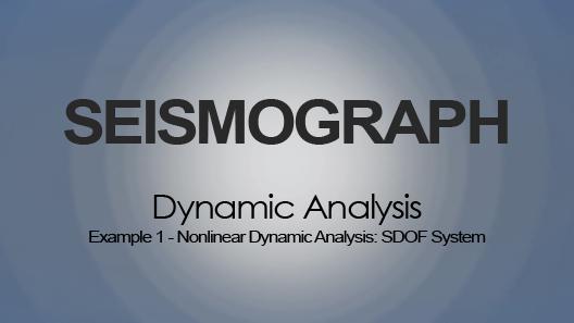 Nonlinear Dynamic Analysis: SDOF System