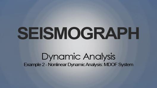 Nonlinear Dynamic Analysis: MDOF System