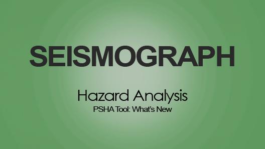 PSHA Tool: What's New