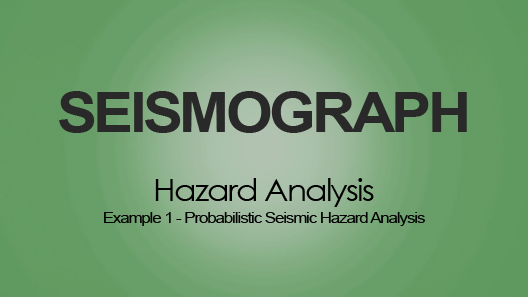 Probabilistic Seismic Hazard Analysis (PSHA)